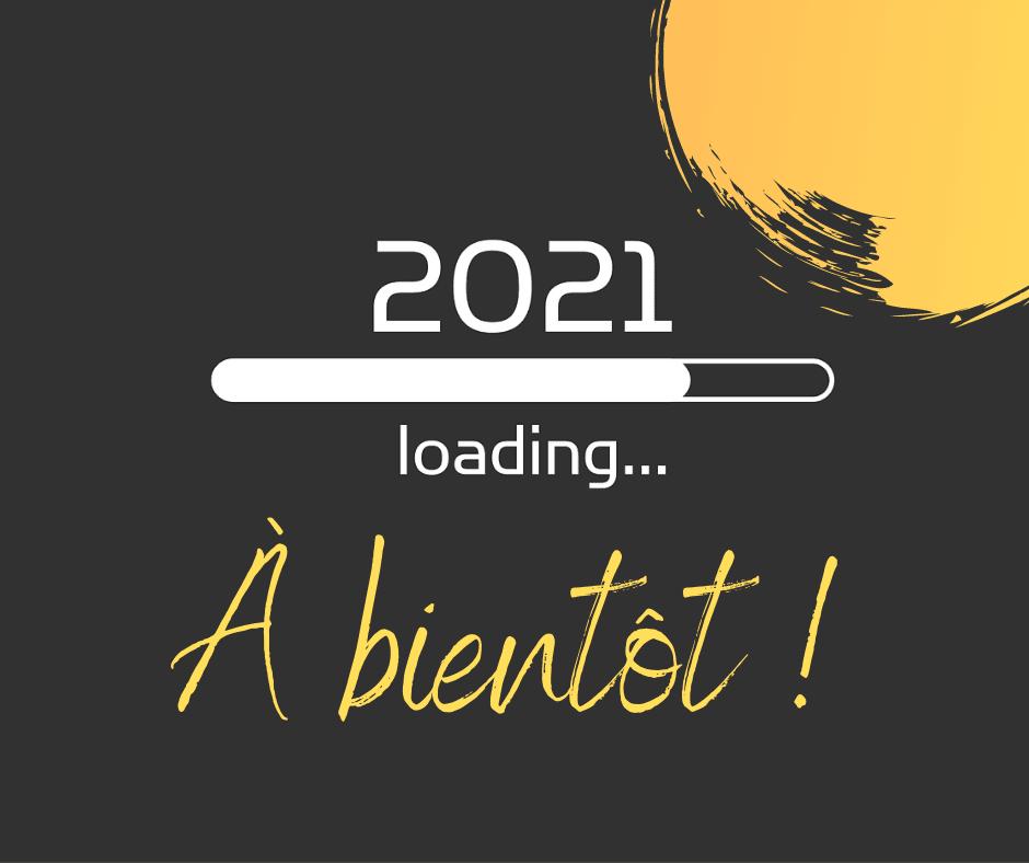 Rendez-vous au printemps 2021 !